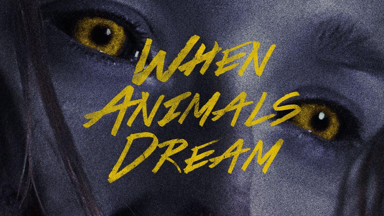 When Animals Dream Trailer